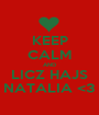 KEEP CALM AND LICZ HAJS NATALIA <3 - Personalised Poster A1 size