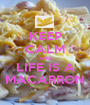 KEEP CALM AND LIFE IS A MACARRON - Personalised Poster A1 size