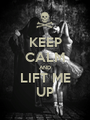 KEEP CALM AND LIFT ME UP - Personalised Poster A1 size