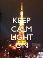 KEEP CALM AND LIGHT ON - Personalised Poster A1 size