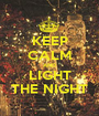 KEEP CALM AND LIGHT THE NIGHT - Personalised Poster A1 size
