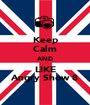 Keep Calm AND LIKE Angry Show 8 - Personalised Poster A1 size