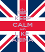 KEEP CALM AND LIKE  ARINA - Personalised Poster A1 size