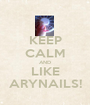 KEEP CALM AND LIKE ARYNAILS! - Personalised Poster A1 size