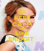 KEEP CALM AND LIKE BRIDGIT  - Personalised Poster A1 size