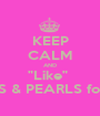 """KEEP CALM AND """"Like""""  DIAMONDS & PEARLS for little girls - Personalised Poster A1 size"""