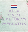 KEEP CALM AND LIKE JURA'S WERKSTUK - Personalised Poster A1 size