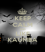 KEEP CALM AND LIKE KAUMBA - Personalised Poster A1 size