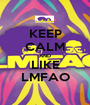 KEEP CALM AND LIKE LMFAO - Personalised Poster A1 size