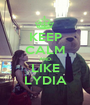 KEEP CALM AND LIKE LYDIA - Personalised Poster A1 size