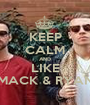 KEEP CALM AND LIKE MACK & RYAN - Personalised Poster A1 size