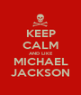 KEEP CALM AND LIKE MICHAEL JACKSON - Personalised Poster A1 size