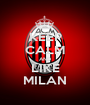 KEEP CALM AND LIKE MILAN - Personalised Poster A1 size
