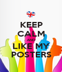 KEEP CALM AND LIKE MY POSTERS - Personalised Poster A1 size