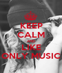 KEEP CALM AND LIKE ONLY MUSIC - Personalised Poster A1 size