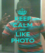 KEEP CALM AND LIKE PHOTO - Personalised Poster A1 size