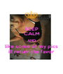 KEEP CALM AND like some of my pics ill return the favor - Personalised Poster A1 size