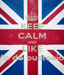 KEEP CALM AND LIKE Vis de pustoaica - Personalised Poster A1 size