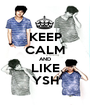 KEEP CALM AND LIKE YSH - Personalised Poster A1 size