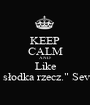 "KEEP CALM AND Like ""Zemsta to słodka rzecz."" Severus Snape - Personalised Poster A1 size"