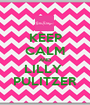 KEEP CALM AND LILLY  PULITZER - Personalised Poster A1 size
