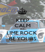 KEEP CALM AND LIME ROCK  BE YOURS - Personalised Poster A1 size