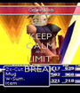 KEEP CALM AND LIMIT  BREAK - Personalised Poster A1 size