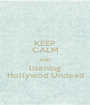 KEEP CALM AND lisening Hollywod Undead - Personalised Poster A1 size