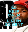 KEEP CALM AND LISTEN 50 CENT - Personalised Poster A1 size