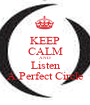 KEEP CALM AND Listen A Perfect Circle - Personalised Poster A1 size