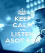 KEEP CALM AND LISTEN ASOT 600 - Personalised Poster A1 size