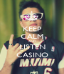KEEP CALM AND LISTEN CASINO - Personalised Poster A1 size