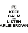 KEEP CALM AND LISTEN CHARLIE BROWN JR - Personalised Poster A1 size