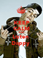 KEEP CALM AND Listen  Dappy  - Personalised Poster A1 size