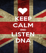KEEP CALM AND LISTEN DNA - Personalised Poster A1 size