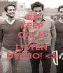 KEEP CALM AND LISTEN DVICIO! <3 - Personalised Poster A1 size