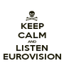 KEEP CALM AND LISTEN EUROVISION - Personalised Poster A1 size