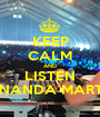 KEEP CALM AND LISTEN FERNANDA MARTINS - Personalised Poster A1 size