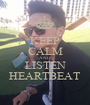 KEEP CALM AND LISTEN HEARTBEAT - Personalised Poster A1 size