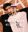 KEEP CALM and LISTEN KRISTIAN KOSTOV - Personalised Poster A1 size