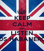 KEEP CALM AND LISTEN LOS HABANEROS - Personalised Poster A1 size