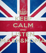 KEEP CALM AND LISTEN MASH&KOMA - Personalised Poster A1 size