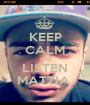 KEEP CALM AND LISTEN MATTIA  - Personalised Poster A1 size