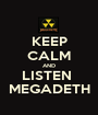 KEEP CALM AND LISTEN  MEGADETH - Personalised Poster A1 size