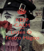 KEEP CALM AND Listen O  Teatro Mágico - Personalised Poster A1 size