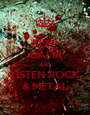 KEEP CALM AND LISTEN ROCK & METAL - Personalised Poster A1 size
