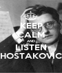 KEEP CALM AND LISTEN SHOSTAKOVICH - Personalised Poster A1 size