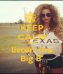 KEEP CALM AND listen the Big B' - Personalised Poster A1 size