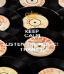 KEEP CALM AND LISTEN THE MUSIC! THANKS! - Personalised Poster A1 size