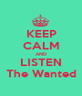 KEEP CALM AND LISTEN The Wanted - Personalised Poster A1 size